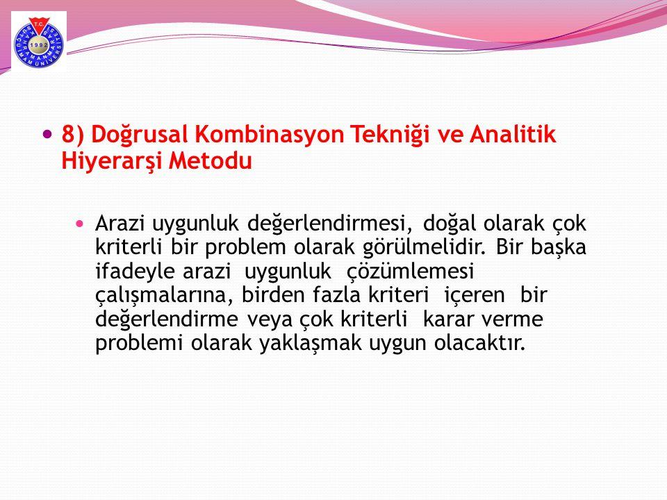 8) Doğrusal Kombinasyon Tekniği ve Analitik Hiyerarşi Metodu