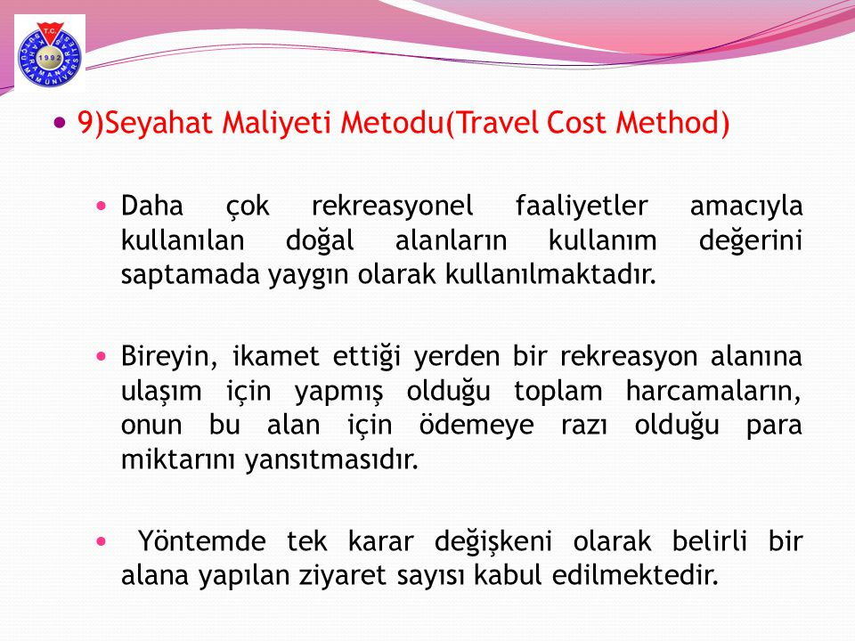 9)Seyahat Maliyeti Metodu(Travel Cost Method)