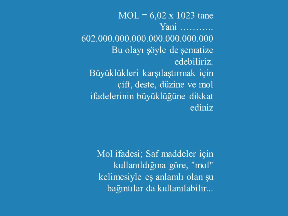 MOL = 6,02 x 1023 tane Yani ………..