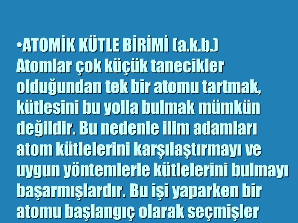 ATOMİK KÜTLE BİRİMİ (a. k. b
