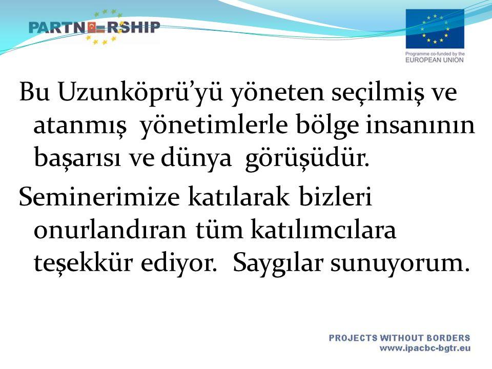 Bu Uzunköprü'yü yöneten seçilmiş ve atanmış yönetimlerle bölge insanının başarısı ve dünya görüşüdür.