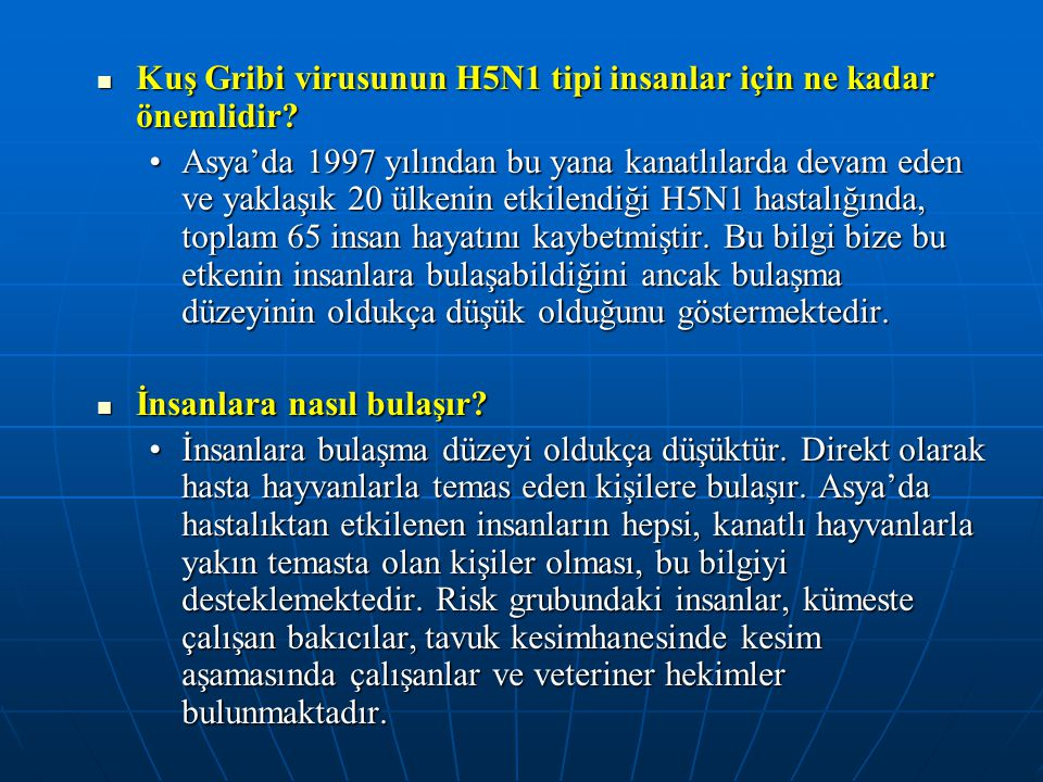 Kuş Gribi virusunun H5N1 tipi insanlar için ne kadar önemlidir