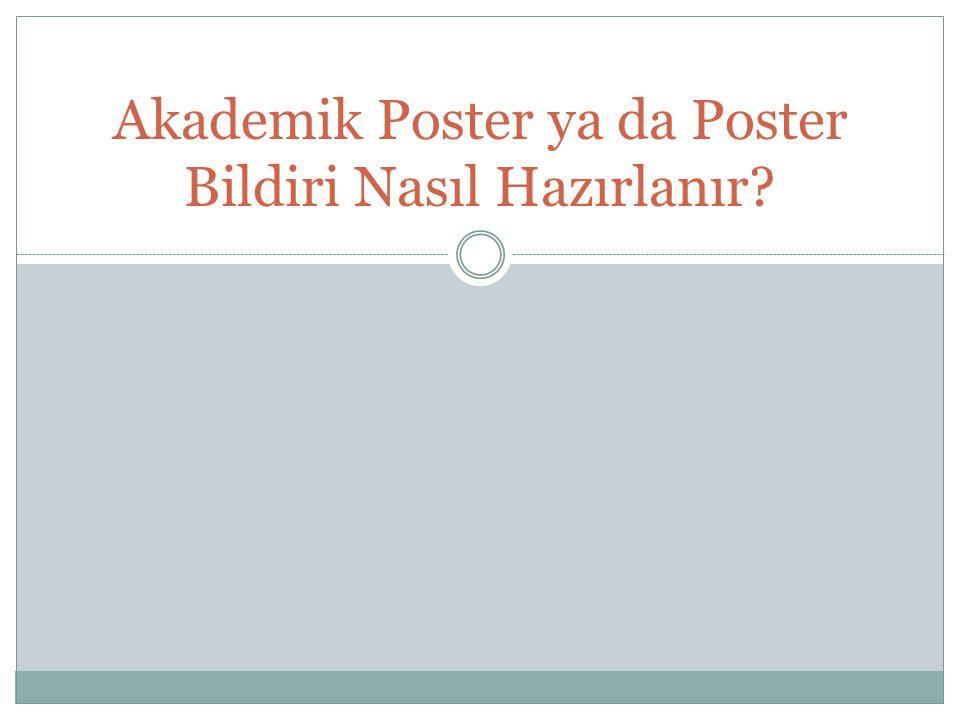 Akademik Poster ya da Poster Bildiri Nasıl Hazırlanır