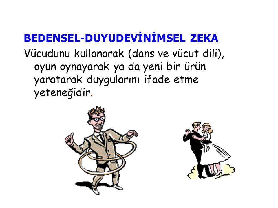BEDENSEL-DUYUDEVİNİMSEL ZEKA