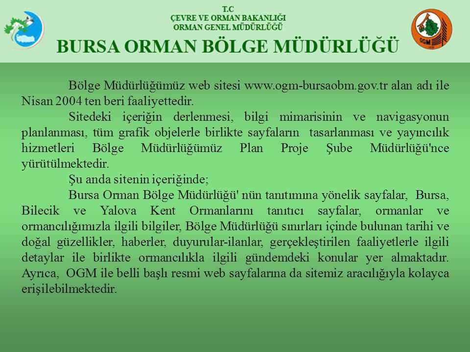 Bölge Müdürlüğümüz web sitesi www. ogm-bursaobm. gov