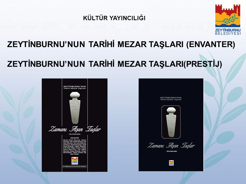 ZEYTİNBURNU'NUN TARİHİ MEZAR TAŞLARI (ENVANTER)