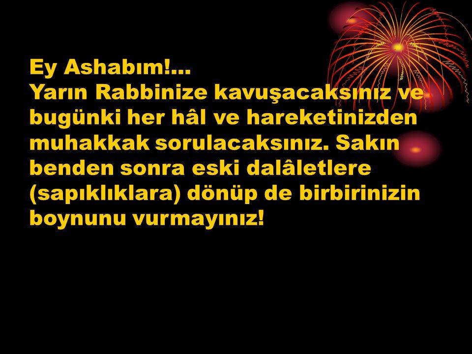 Ey Ashabım!...