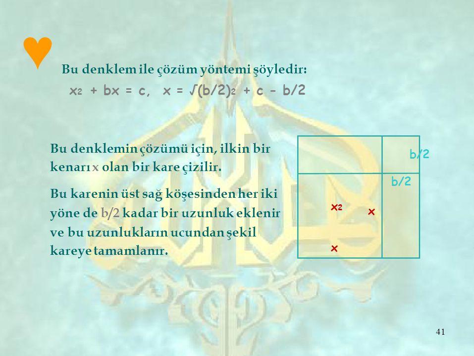 ♥ Bu denklem ile çözüm yöntemi şöyledir: