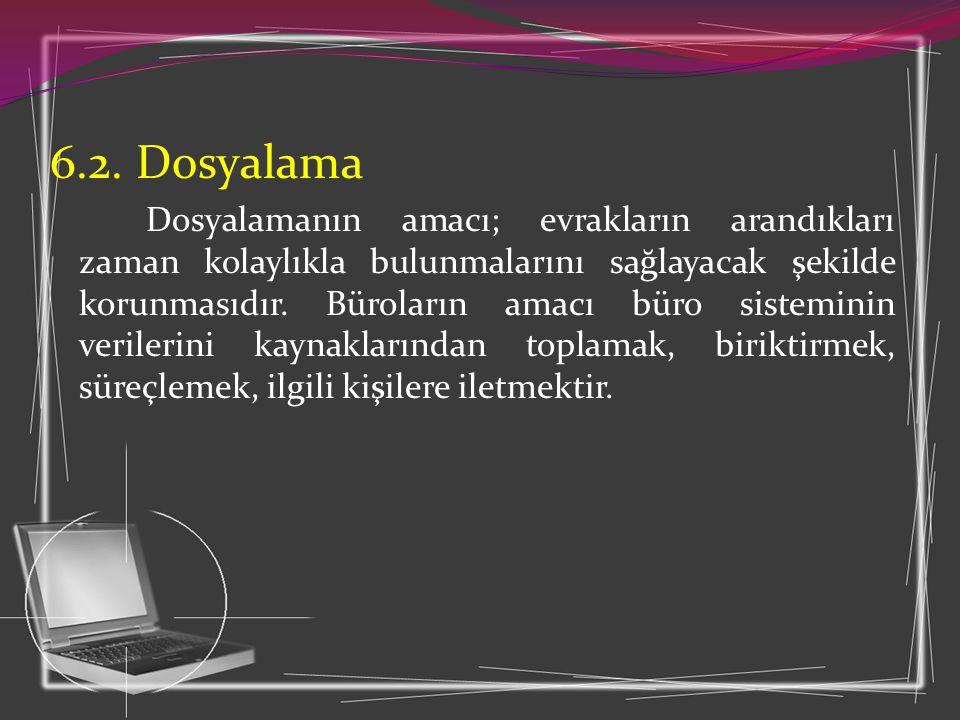6.2. Dosyalama