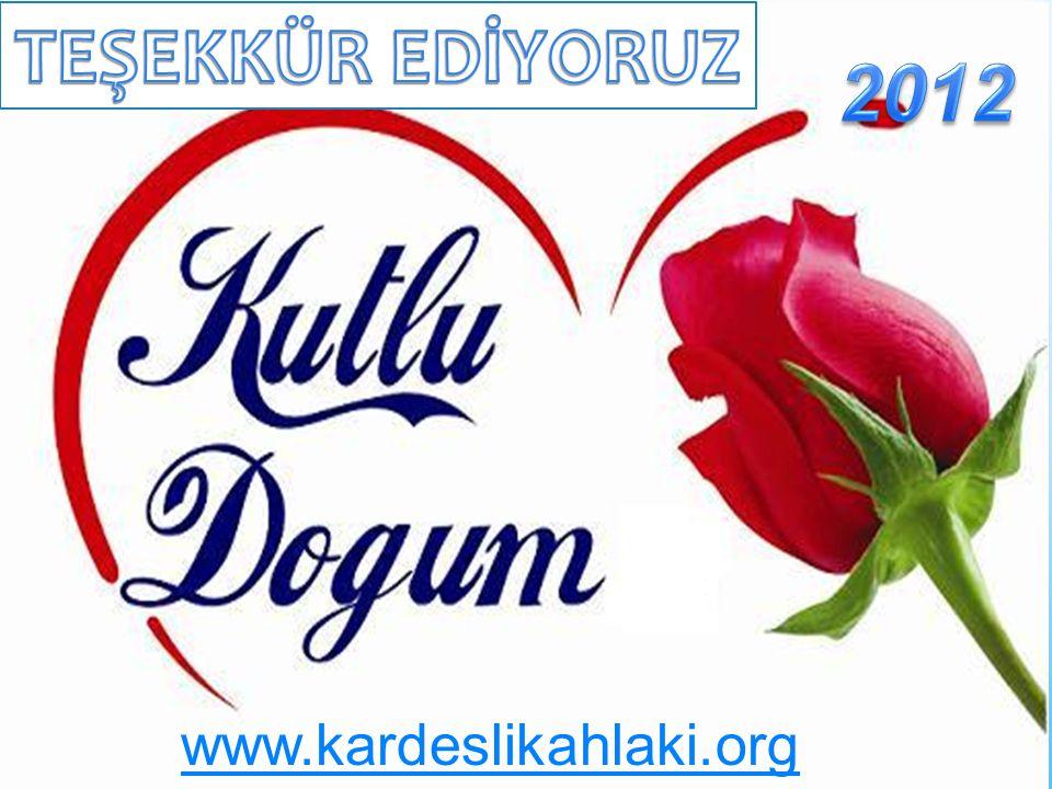 TEŞEKKÜR EDİYORUZ 2012 www.kardeslikahlaki.org