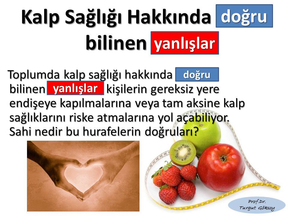 Kalp Sağlığı Hakkında bilinen
