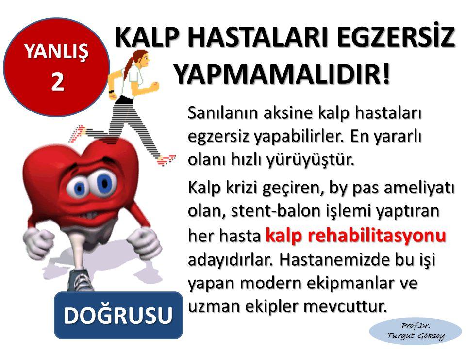 KALP HASTALARI EGZERSİZ YAPMAMALIDIR!