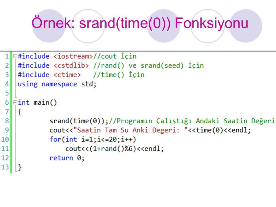 Örnek: srand(time(0)) Fonksiyonu