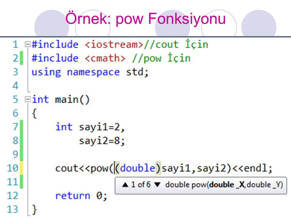 Örnek: pow Fonksiyonu #include <iostream>//cout İçin