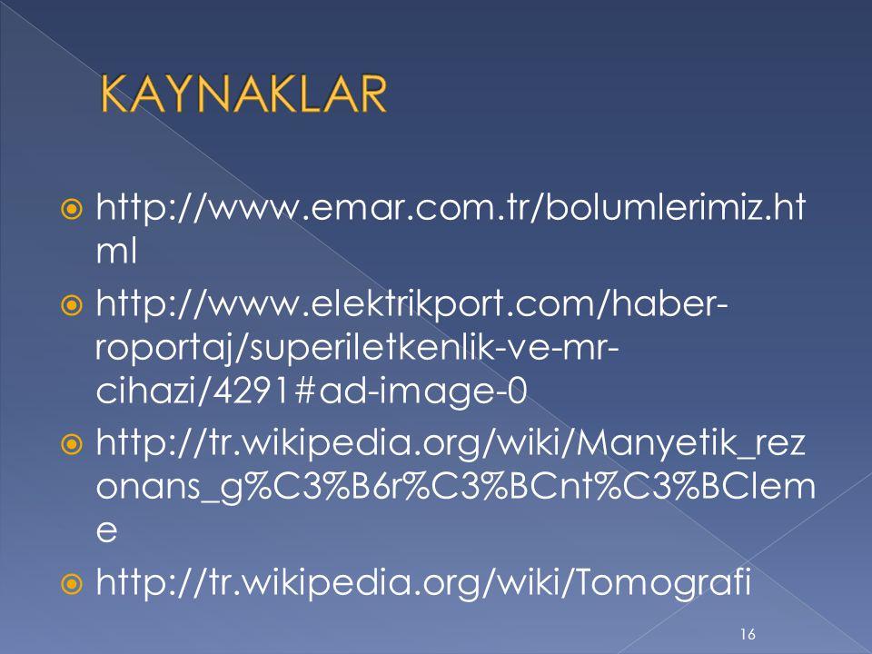 KAYNAKLAR http://www.emar.com.tr/bolumlerimiz.html