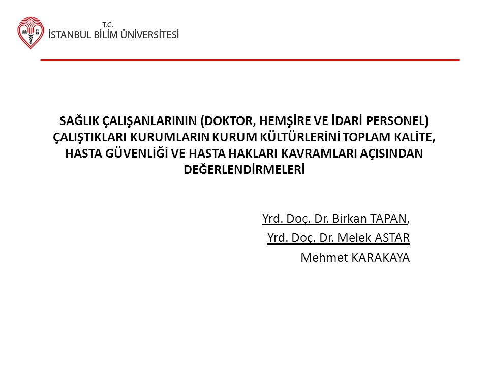Yrd. Doç. Dr. Birkan TAPAN, Yrd. Doç. Dr. Melek ASTAR Mehmet KARAKAYA