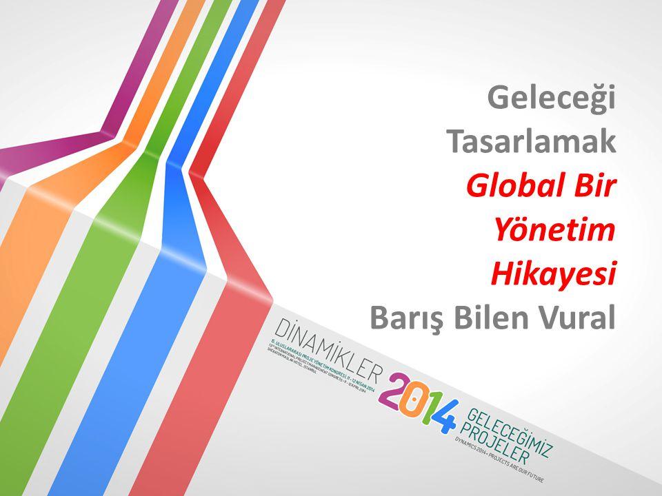 Geleceği Tasarlamak Global Bir Yönetim Hikayesi Barış Bilen Vural