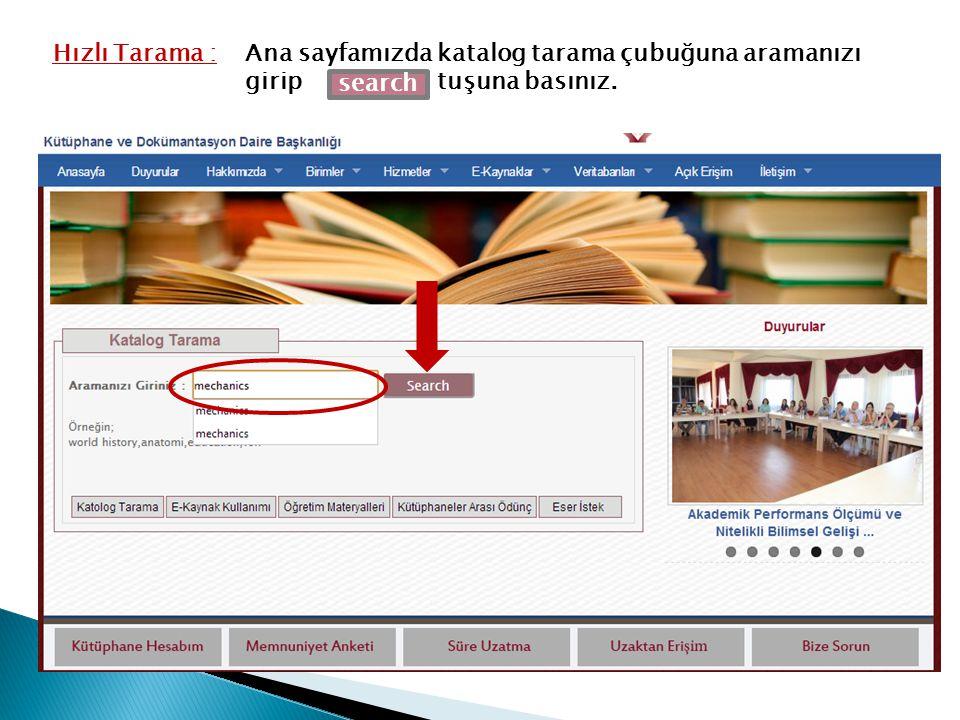 Hızlı Tarama : Ana sayfamızda katalog tarama çubuğuna aramanızı