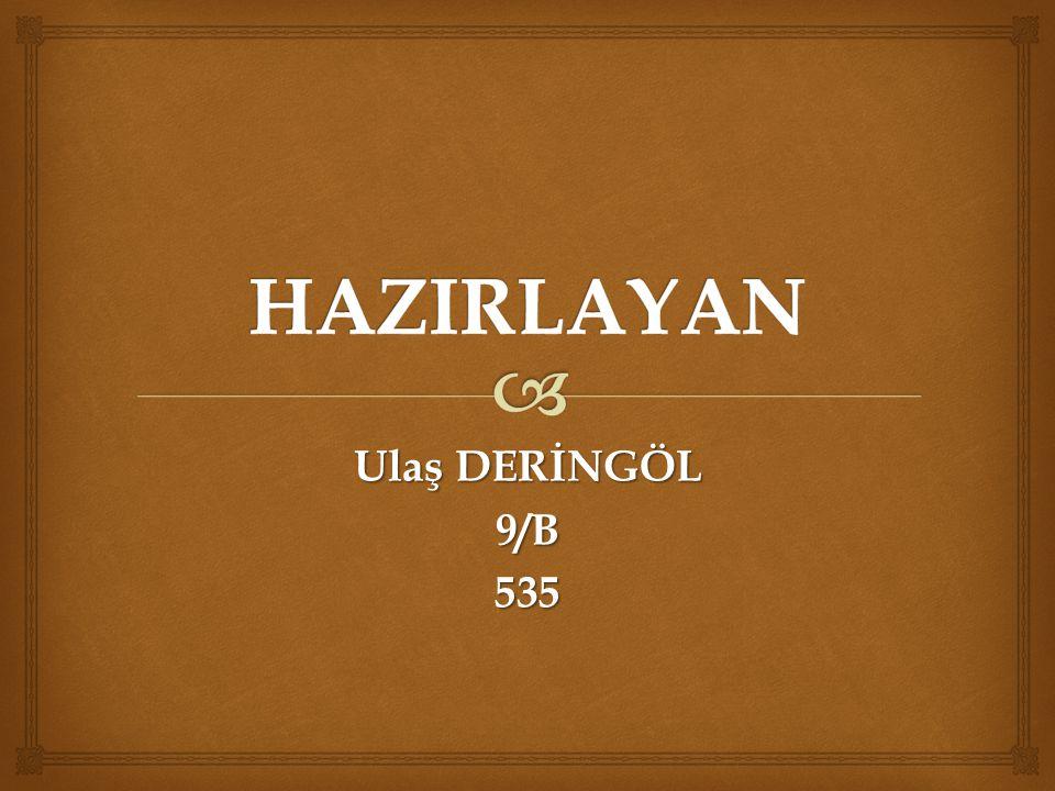 HAZIRLAYAN Ulaş DERİNGÖL 9/B 535