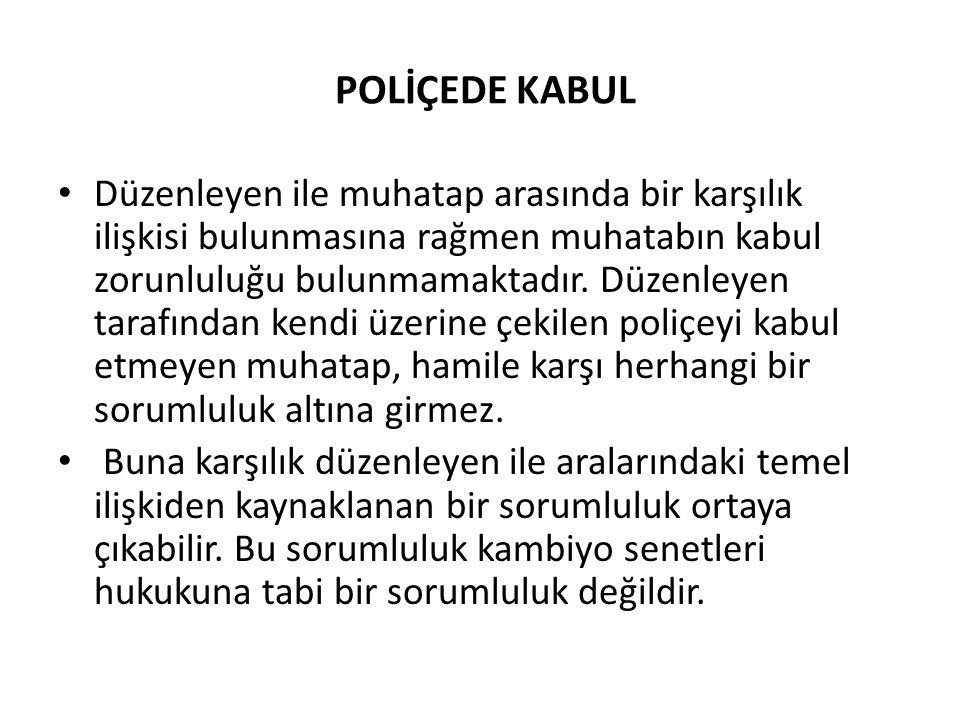 POLİÇEDE KABUL
