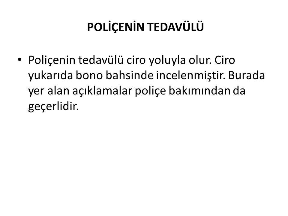 POLİÇENİN TEDAVÜLÜ