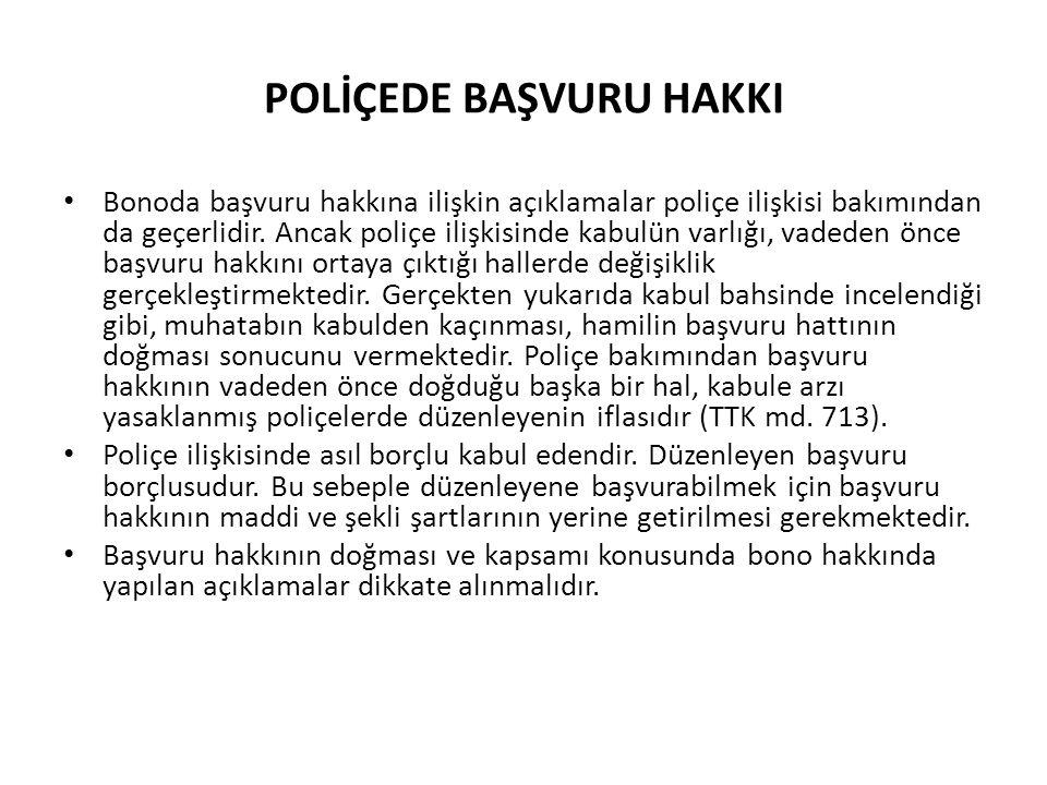 POLİÇEDE BAŞVURU HAKKI