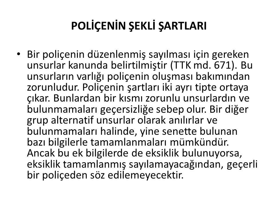 POLİÇENİN ŞEKLİ ŞARTLARI