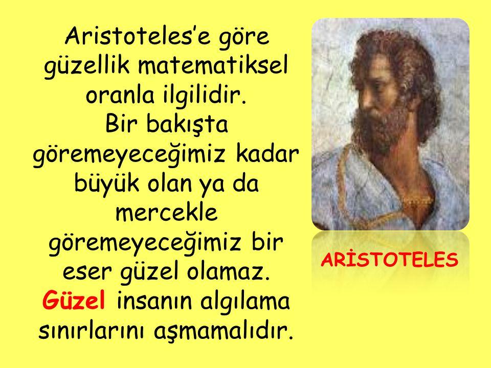 Aristoteles'e göre güzellik matematiksel oranla ilgilidir.