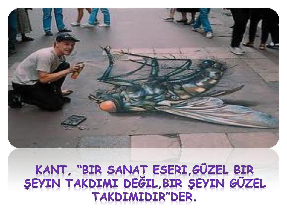 Kant, Bir sanat eseri,güzel bir şeyin takdimi değil,bir şeyin güzel takdimidir der.