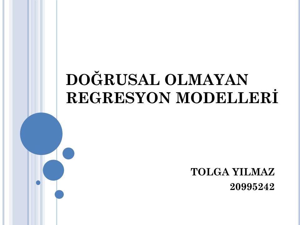 DOĞRUSAL OLMAYAN REGRESYON MODELLERİ
