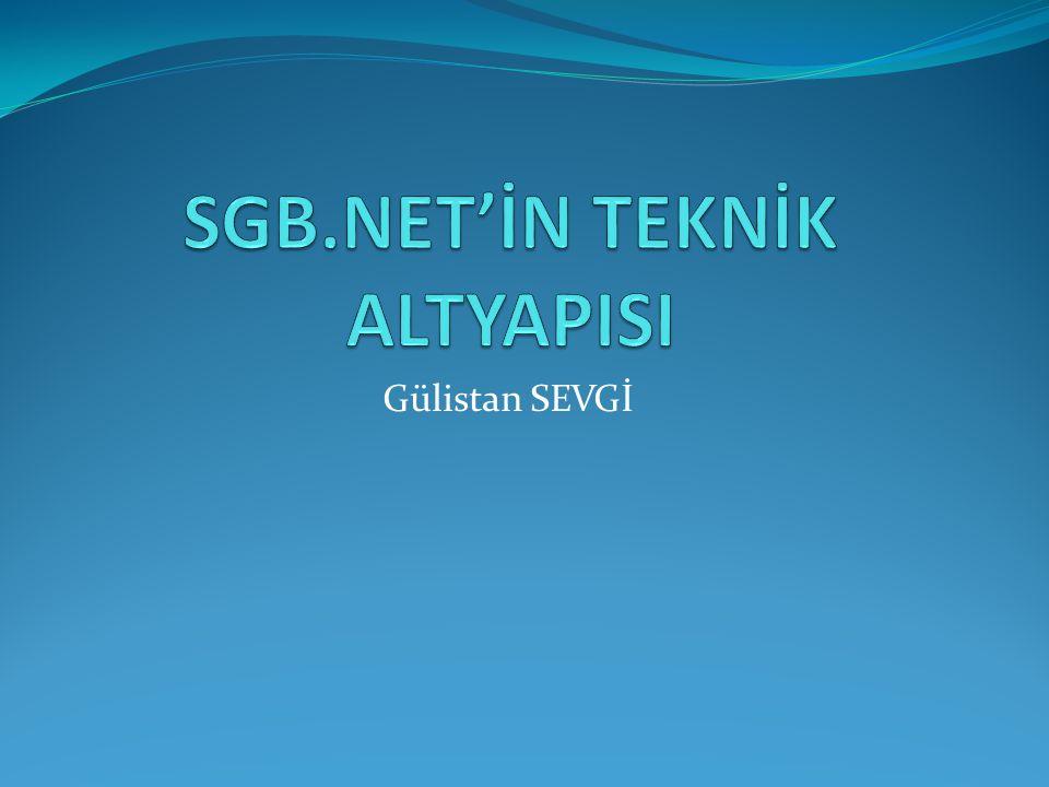 SGB.NET'İN TEKNİK ALTYAPISI