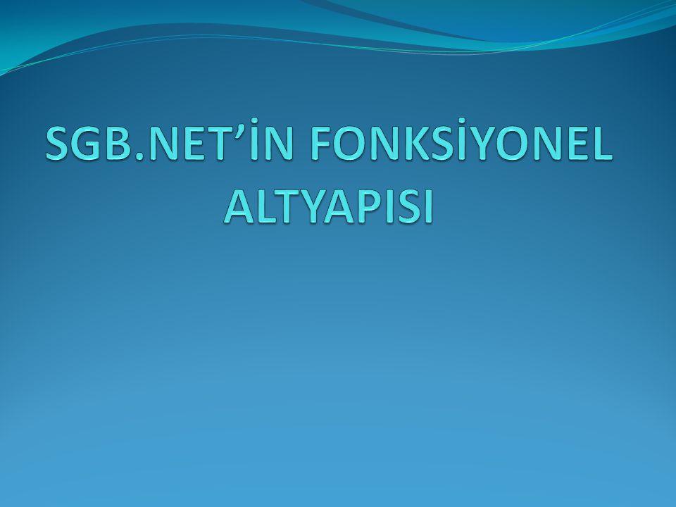 SGB.NET'İN FONKSİYONEL ALTYAPISI