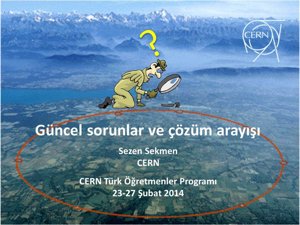 CERN Türk Öğretmenler Programı 23-27 Şubat 2014