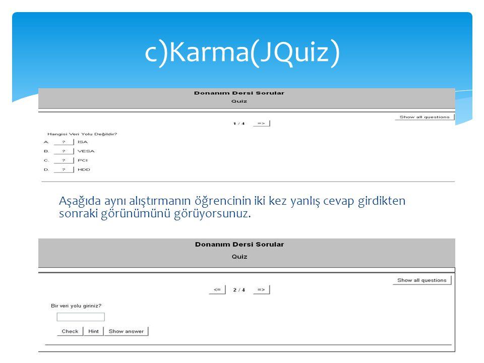 c)Karma(JQuiz) Aşağıda aynı alıştırmanın öğrencinin iki kez yanlış cevap girdikten sonraki görünümünü görüyorsunuz.
