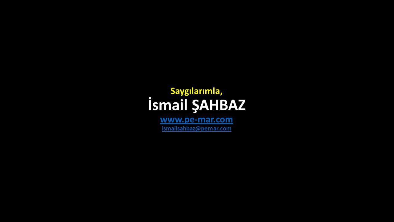 Saygılarımla, İsmail ŞAHBAZ www.pe-mar.com ismailsahbaz@pemar.com