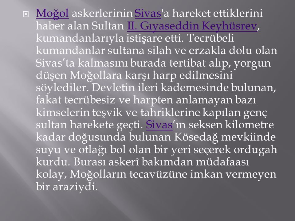 Moğol askerlerinin Sivas a hareket ettiklerini haber alan Sultan II