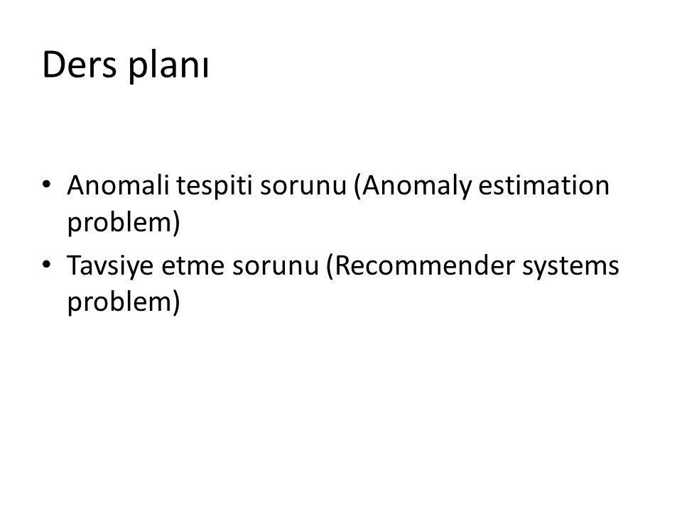 Ders planı Anomali tespiti sorunu (Anomaly estimation problem)