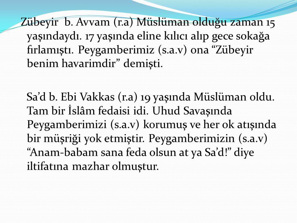 Zübeyir b. Avvam (r. a) Müslüman olduğu zaman 15 yaşındaydı