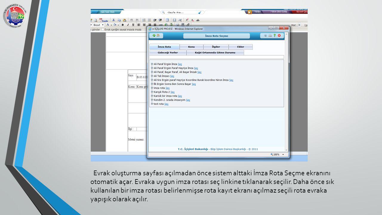 Evrak oluşturma sayfası açılmadan önce sistem alttaki İmza Rota Seçme ekranını otomatik açar.