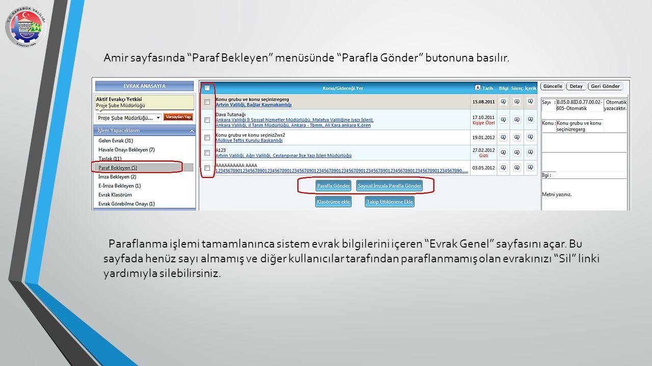 Amir sayfasında Paraf Bekleyen menüsünde Parafla Gönder butonuna basılır.