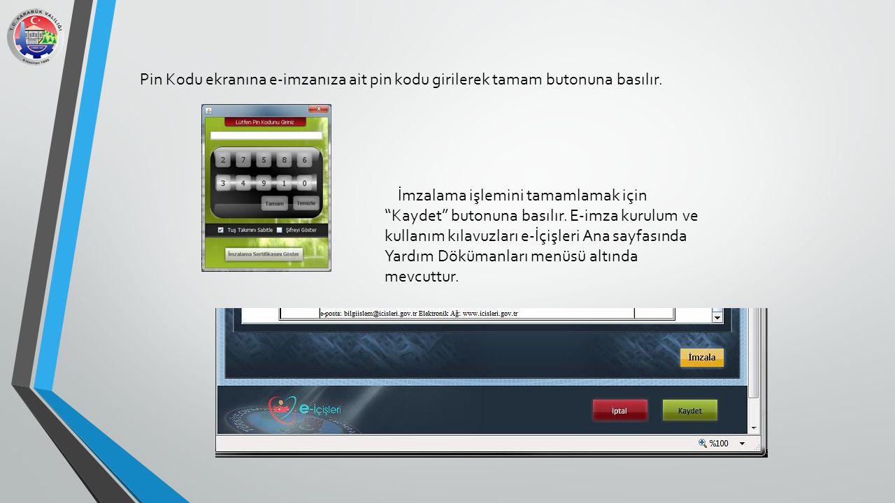 Pin Kodu ekranına e-imzanıza ait pin kodu girilerek tamam butonuna basılır.