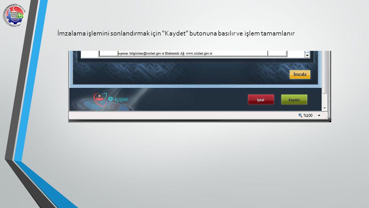 İmzalama işlemini sonlandırmak için Kaydet butonuna basılır ve işlem tamamlanır