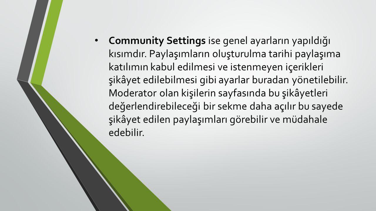 Community Settings ise genel ayarların yapıldığı kısımdır