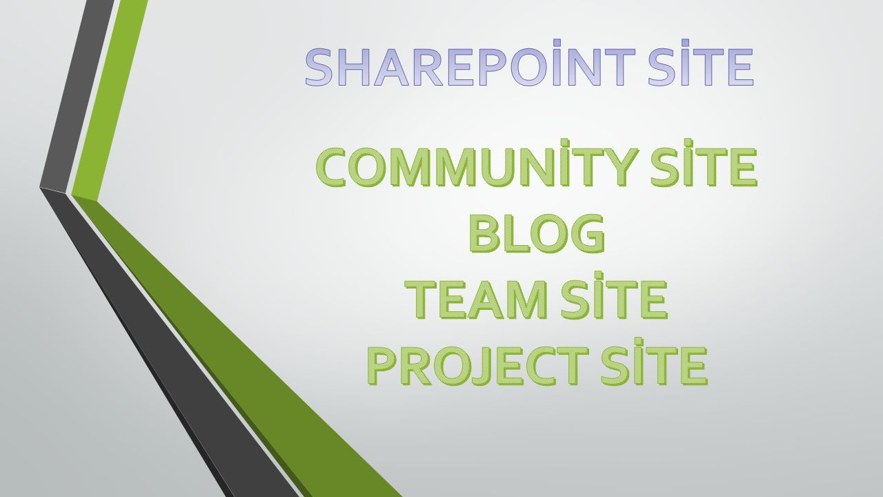 SHAREPOİNT SİTE COMMUNİTY SİTE BLOG TEAM SİTE PROJECT SİTE