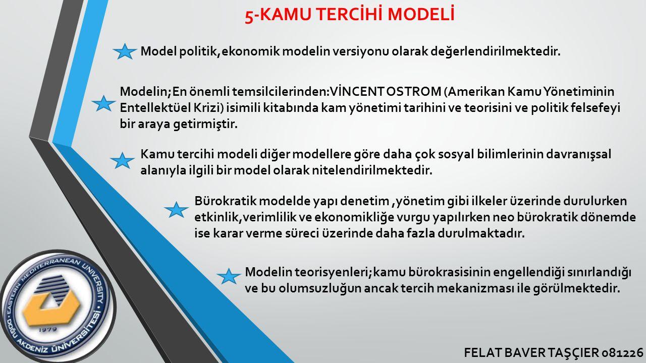 5-KAMU TERCİHİ MODELİ Model politik,ekonomik modelin versiyonu olarak değerlendirilmektedir.