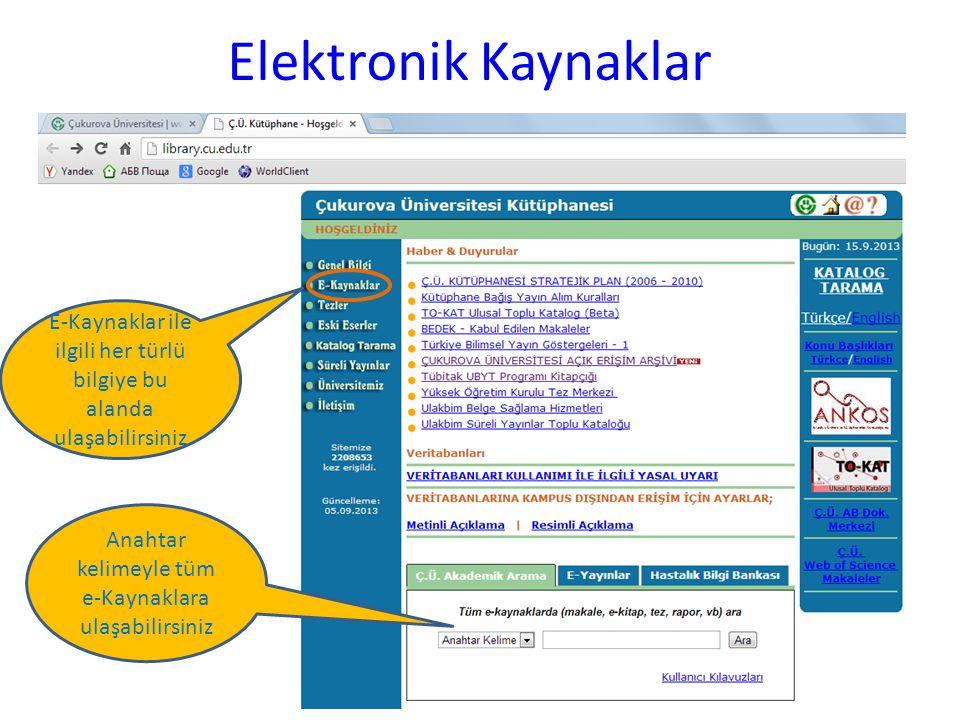 Elektronik Kaynaklar E-Kaynaklar ile ilgili her türlü bilgiye bu alanda ulaşabilirsiniz. Anahtar kelimeyle tüm.