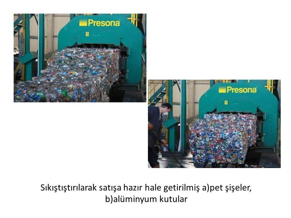 Sıkıştıştırılarak satışa hazır hale getirilmiş a)pet şişeler, b)alüminyum kutular