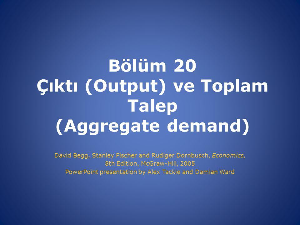 Bölüm 20 Çıktı (Output) ve Toplam Talep (Aggregate demand)