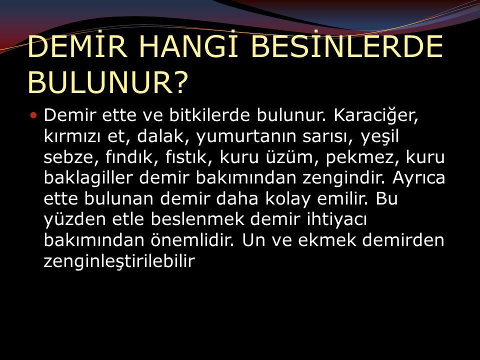 DEMİR HANGİ BESİNLERDE BULUNUR