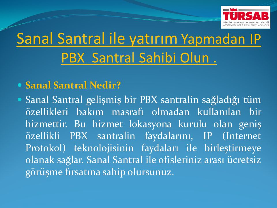 Sanal Santral ile yatırım Yapmadan IP PBX Santral Sahibi Olun .